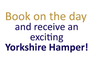 Book with us on the day and receive and exciting Yorkshire Hamper!